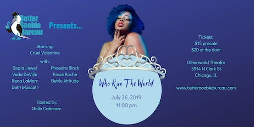 Who Run The World - Presented by Better Boobie Bureau Burlesque Productions