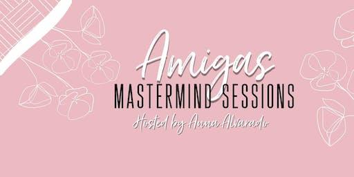 Amigas Mastermind Sessions - hosted by Anna Alvarado