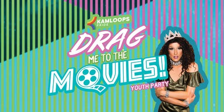 Drag Me To The Movies Youth Party (Pride Week 2019) tickets