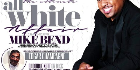 ALL WHITE PARTY W/ Comedian Mike Bend tickets