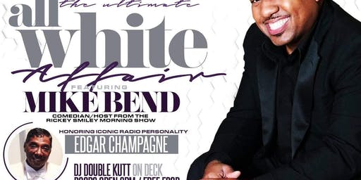ALL WHITE PARTY W/ Comedian Mike Bend