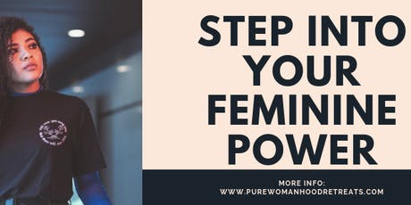 3 Day Step Into Your Feminine Power Retreat tickets