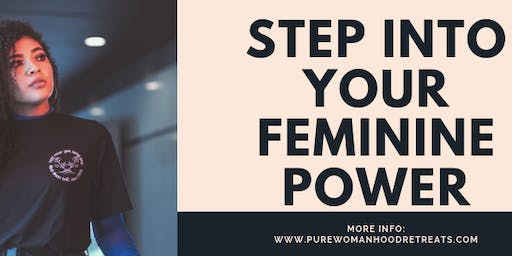 3 Day Step Into Your Feminine Power Retreat