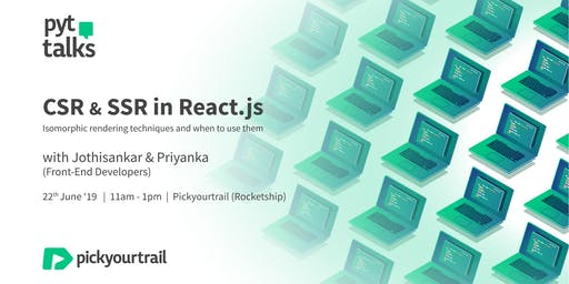 PYT Talks - CSR & SSR in React.js