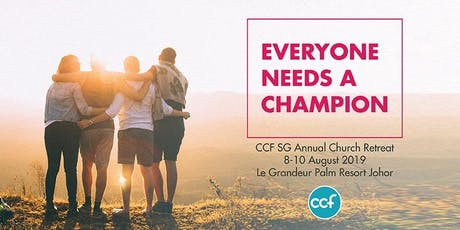 Everyone Needs a Champion - CCF Singapore Annual Retreat 2019 tickets