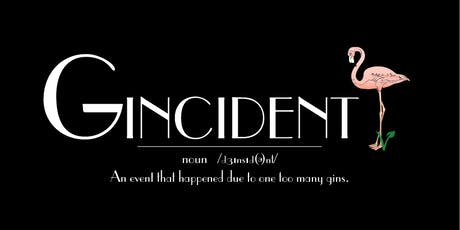 Gincident - An event that happens due to one too many gins tickets