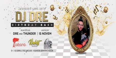 DJ Dre Birthday Bash tickets