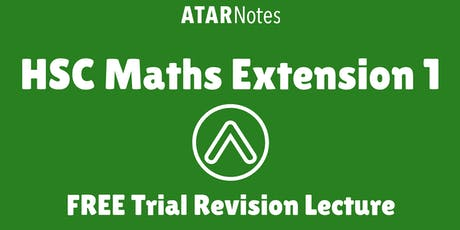 Maths Extension 1 - FREE Trial Revision Lecture tickets