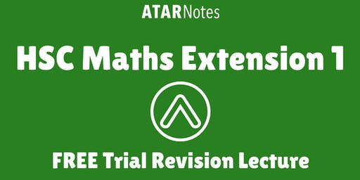 [Sold Out] Maths Extension 1 - FREE Trial Revision Lecture