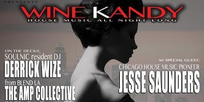 SOULNIC AFTERPARTY: WINE KANDY HOUSE MUSIC ALL NIGHT LONG WITH SPECIAL GUEST DJ JESSE SAUNDERS