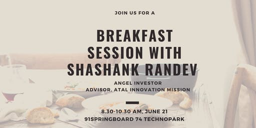 Breakfast Session with Shashank Randev