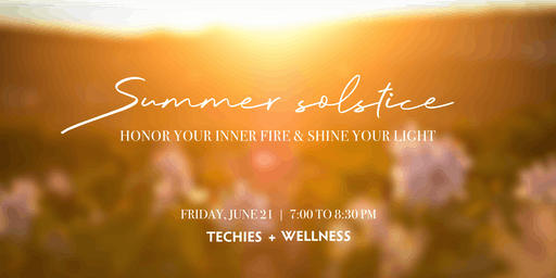 Honor your Inner Fire & Shine your Light on Summer Solstice