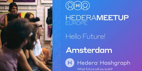 Hedera Hashgraph in Amsterdam: Hello Future, we are back! tickets