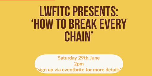 How to break every chain! LWFITC June fellowship