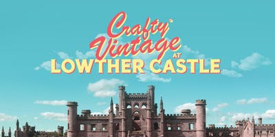 Crafty Vintage at Lowther Castle