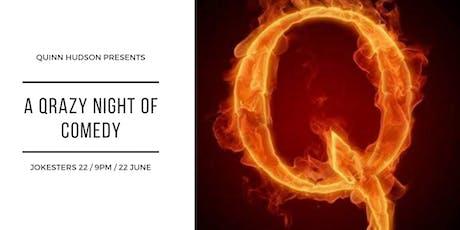 A Qrazy Night of Comedy starring Quinn Hudson!! tickets