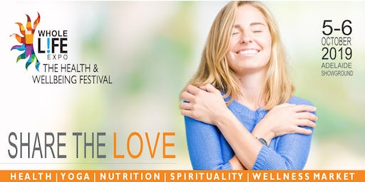 WHOLE LIFE EXPO 2019 - Adelaide Wellbeing Festival