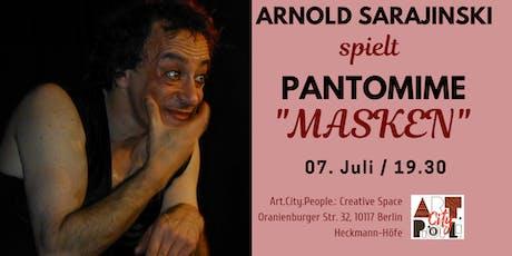 "Pantomime Solostück ""Masken"" / Arnold Sarajinski Tickets"