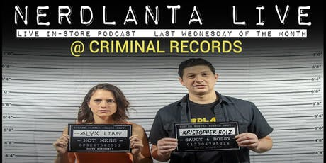 NerdLanta Live at Criminal Records tickets