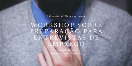 Workshop Gratuito Preparar Entrevistas de Emprego by Conceitos do Mundo