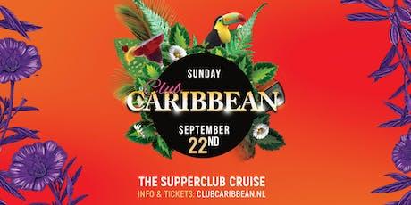 Club Caribbean @Supperclub Cruise tickets