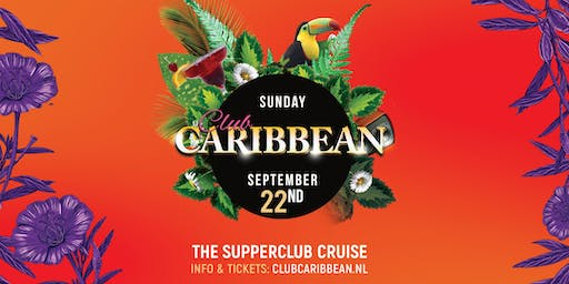 Club Caribbean @Supperclub Cruise