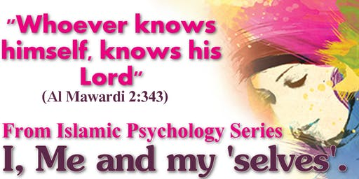 I , me and my 'selves' (Islamic Personality Psychology)
