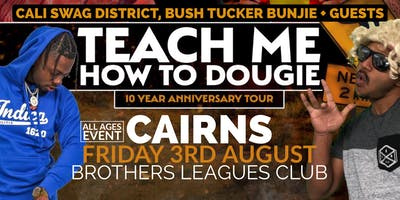 Teach Me How To Dougie' 10 Year Anniversary Tour - Cairns