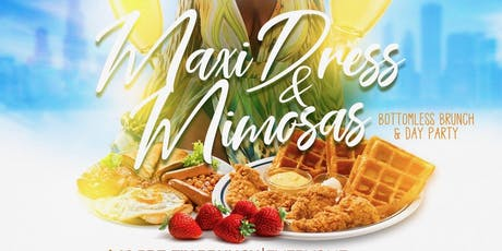 Maxi Dress & Mimosas Brunch & Day Party  tickets