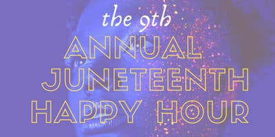 9th Annual Juneteenth Happy Hour