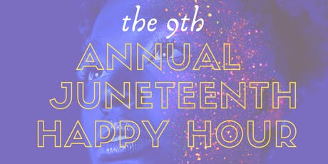 9th Annual Juneteenth Happy Hour tickets