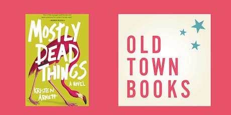 Old Town Books Club: Mostly Dead Things with Kristen Arnett tickets