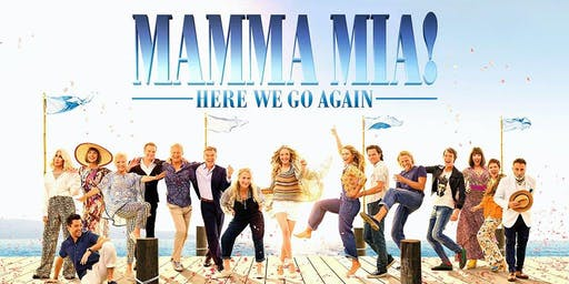 MAMMA MIA! HERE WE GO AGAIN (2018) [PG]: Singalong a Dingdong Movie Night