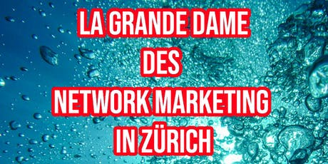 La grande Dame des Network Marketing in Zürich Tickets