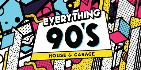 Everything 90's (House & UK Garage) tickets