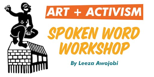 Art + Activism: Spoken Word Workshop