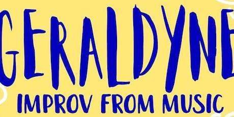 Geraldyne: Improv Comedy With Music  tickets