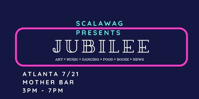 SCALAWAG JUBILEE ATLANTA: Southern celebration & release party