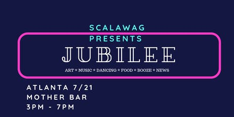 SCALAWAG JUBILEE ATLANTA: Southern celebration & release party tickets