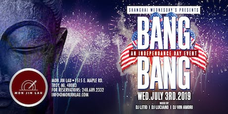 Shanghai Wednesday's Presents: Bang Bang, an Independence Day Event tickets