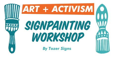Art + Activism: Signpainting Workshop tickets