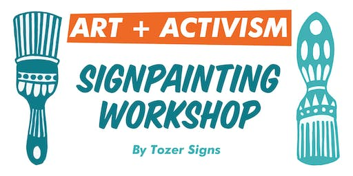 Art + Activism: Signpainting Workshop