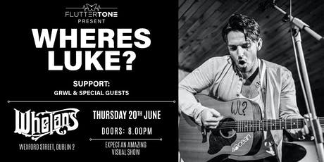 Wheres Luke? Headline show live in Whelans tickets