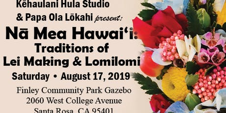 Na Mea Hawai`i: Traditions of Lei making and Lomilomi tickets