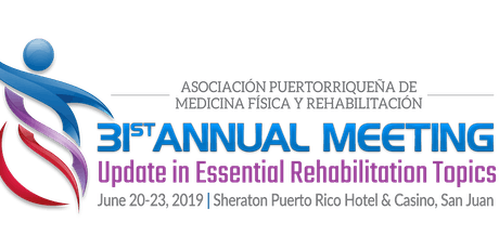 31st Annual Meeting PR Asoc. Physical Medicine and Rehabilitation tickets