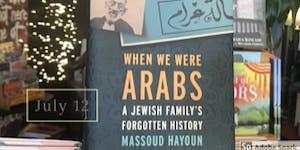When We Were Arabs Author Talk