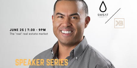 "SWEAT Speaker Series - The ""Real"" Real Estate Market tickets"
