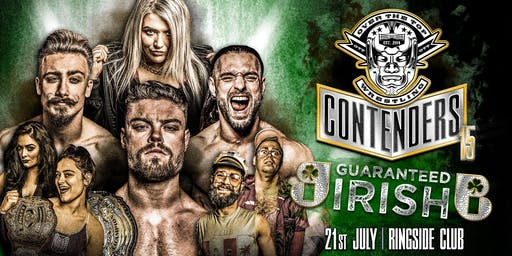 "Over The Top Wrestling Presents Contenders 15 ""Guaranteed Irish"""