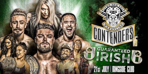 "Over The Top Wrestling Presents Contenders 15 ""Guaranteed Irish"""
