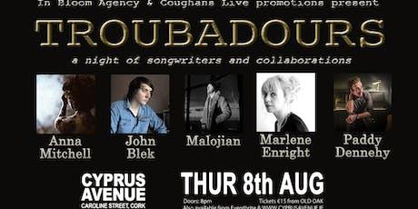 Troubadours - Anna Mitchell, John Blek, Malojian, Marlene Enright, Paddy Dennehy tickets